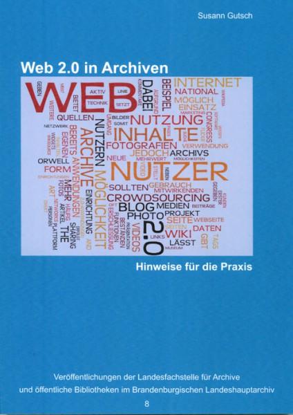 Web 2.0 in Archiven - Hinweise für die Praxis