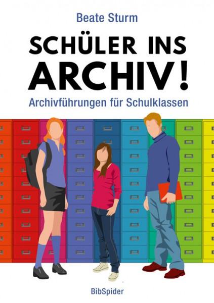 Schüler ins Archiv - Archivführungen für Schulklassen