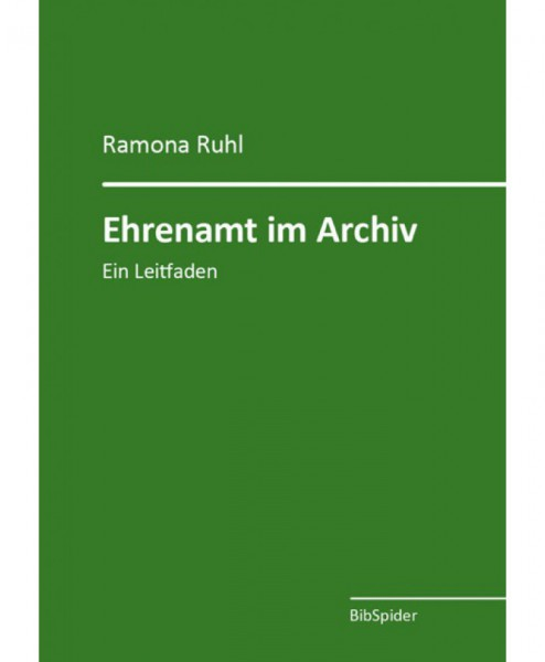 Ehrenamt im Archiv - Ein Leitfaden