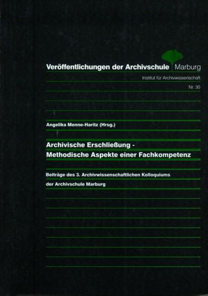 Archivische Erschließung: Methodische Aspekte einer Fachkompetenz