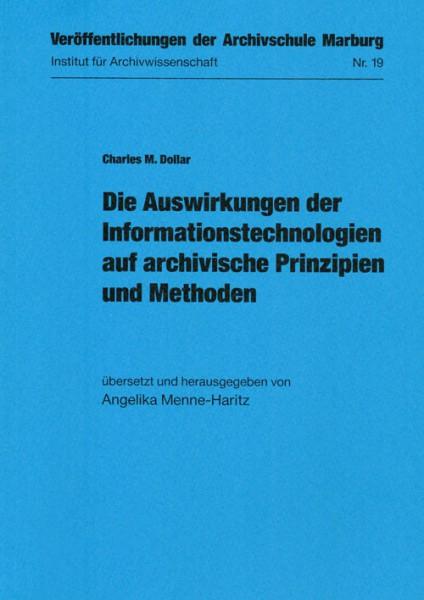 Die Auswirkungen der Informationstechnologien auf archivische Prinzipien und Methoden