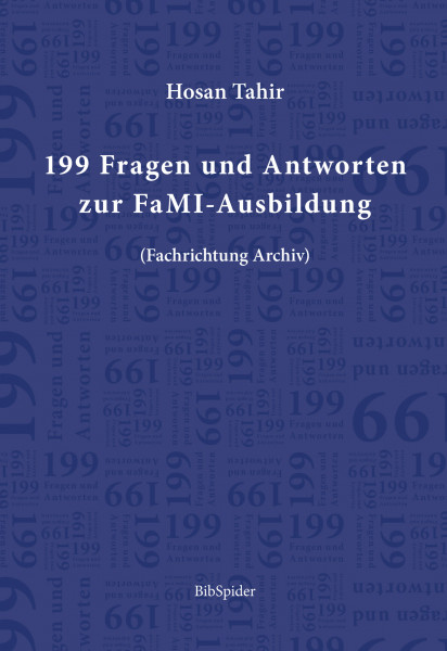 199 Fragen und Antworten zur FaMI-Ausbildung - Fachrichtung Archiv
