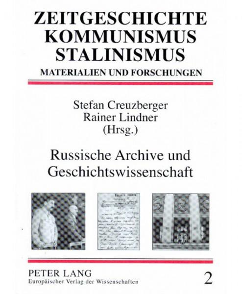 Russische Archive und Geschichtswissenschaft - Materialien und Forschungen