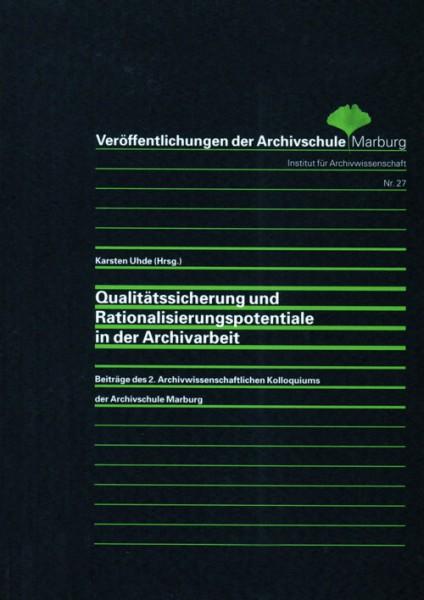 Qualitätssicherung und Rationalisierungspotentiale in der Archivarbeit
