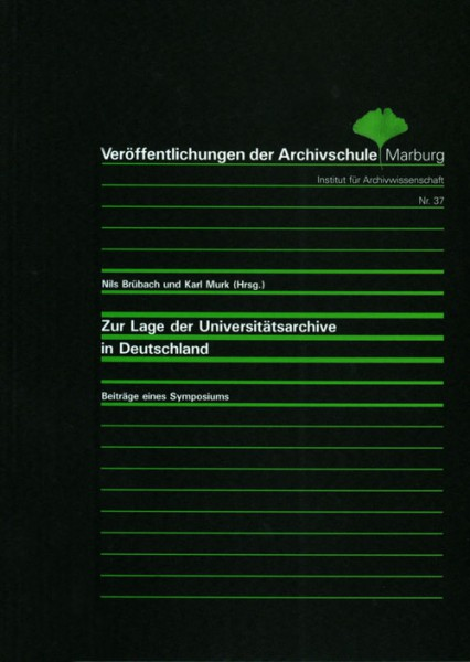 Zur Lage der Universitätsarchive in Deutschland