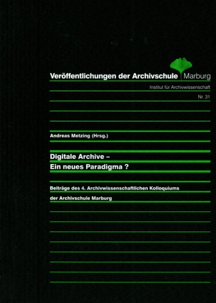 Digitale Archive - Ein neues Paradigma?