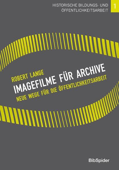 Imagefilme für Archive - Neue Wege für die Öffentlichkeitsarbeit