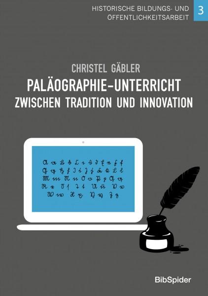 Paläographie-Unterricht zwischen Tradition und Innovation