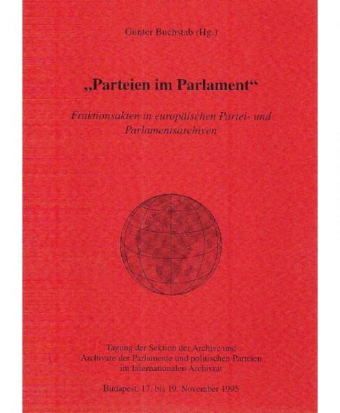 Parteien im Parlament - Fraktionsakten in europäischen Partei- und Parlamentsarchiven