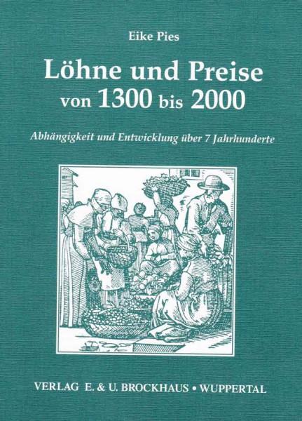 Löhne und Preise von 1300 bis 2000 - Abhängigkeit und Entwicklung über 7 Jahrhunderte