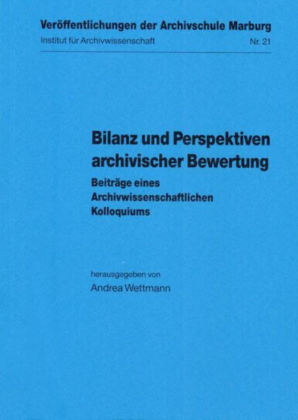 Bilanz und Perspektiven archivischer Bewertung