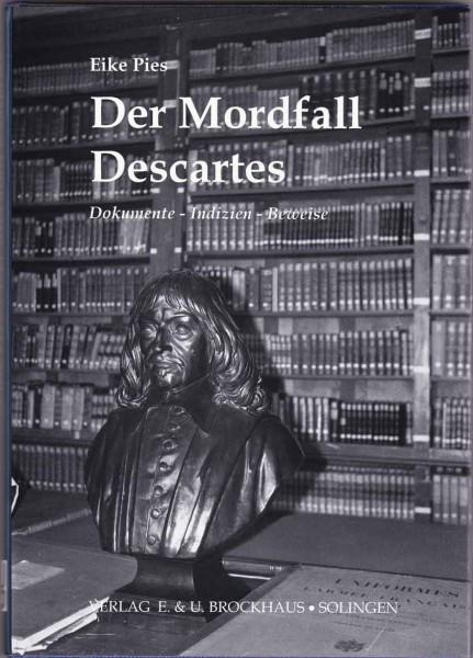 Der Mordfall Descartes - Dokumente-Indizien-Beweise