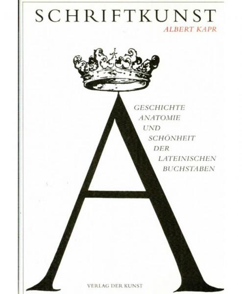 Schriftkunst. Geschichte, Anatomie und Schönheit der lateinischen Buchstaben