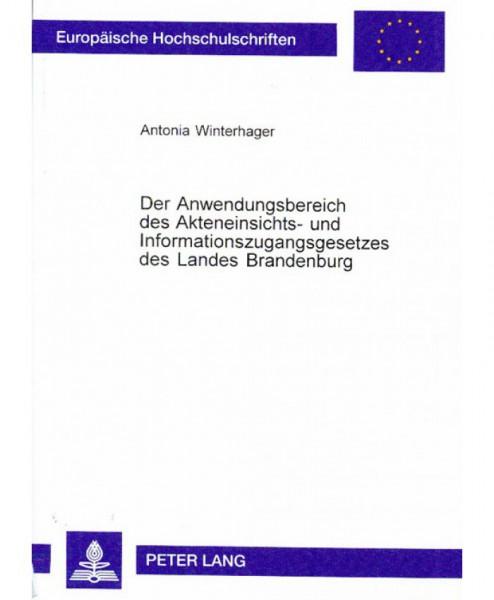 Der Anwendungsbereich des Akteneinsichts- und Informationszugangsgesetzes des Landes Brandenburg