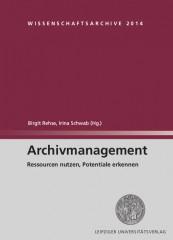 Archivmanagement - Ressourcen nutzen, Potentiale erkennen