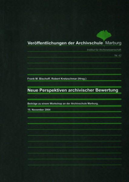 Neue Perspektiven archivischer Bewertung