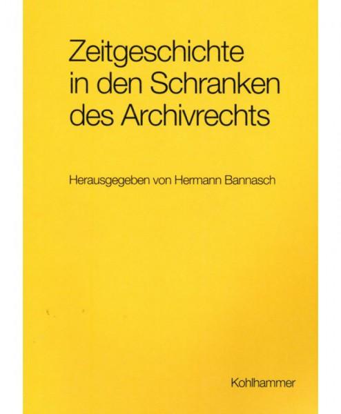 Zeitgeschichte in den Schranken des Archivrechts