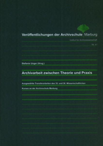 Archivarbeit zwischen Theorie und Praxis