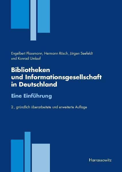 Bibliotheken und Informationsgesellschaft in Deutschland - Eine Einführung